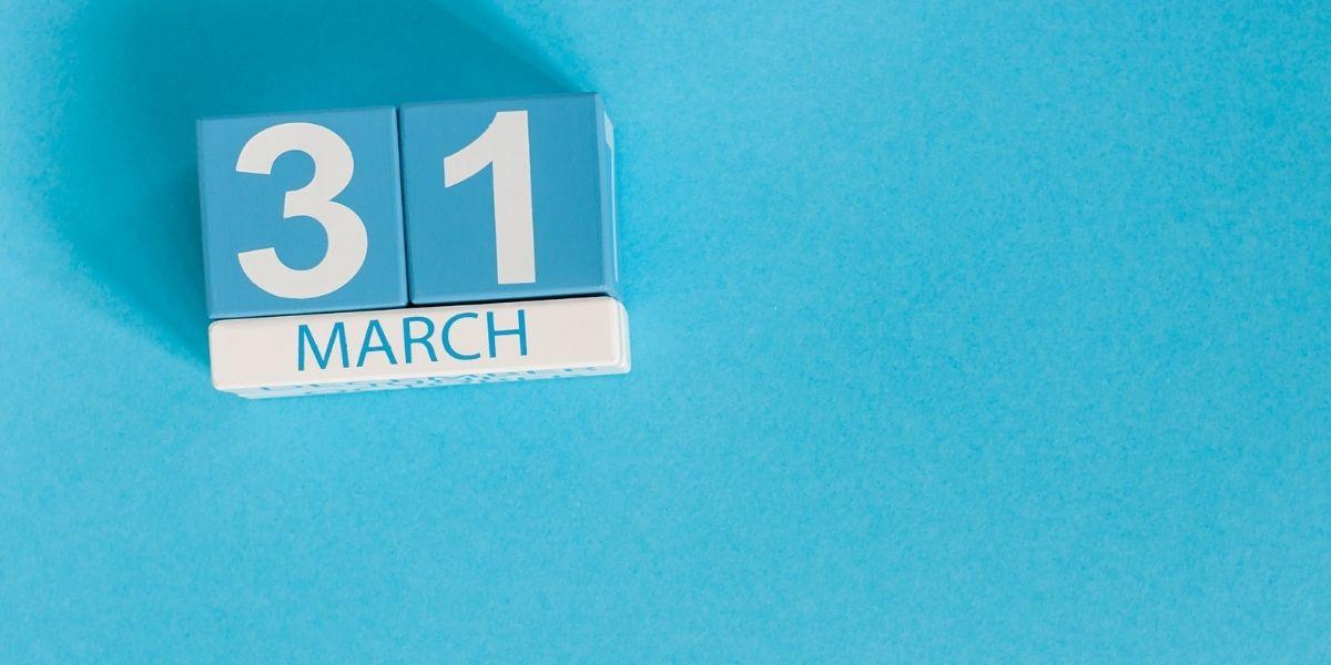 March 31 Deadline